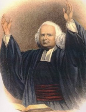 whitefield evangelist for god 11 quotes from george whitefield: 'lord, help me to begin to begin', 'if you are going to walk with jesus christ, you are going to be opposed in our days, to be.